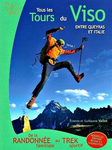 Tous les tours du viso entre Queyras et Italie : De la randonne familiale au trek sportif