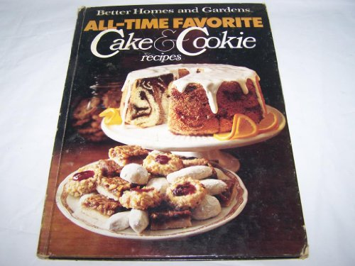 Better Homes and Gardens All-Time Favorite Cake and Cookie Recipes (Homes And Better Gardens Cookies)