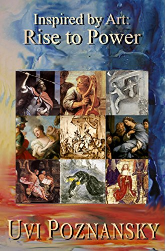 Inspired by Art: Rise to Power (The David Chronicles Book 6) by Uvi Poznansky