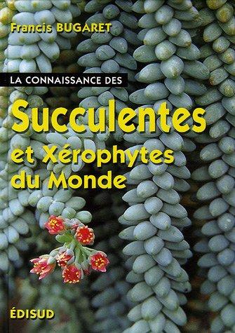 la-connaissance-des-succulentes-et-des-xrophytes-du-monde-origine-habitat-description-adaptation-au-milieu-environnant-mode-de-culture
