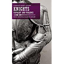 Knights: Chivalry and Violence (Casemate Short History)