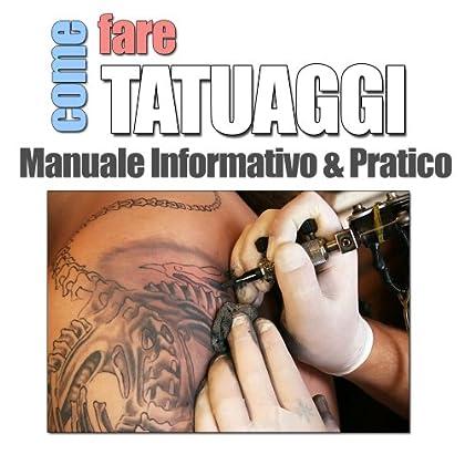 Come Fare Tatuaggi? Manuale Informatico & Pratico
