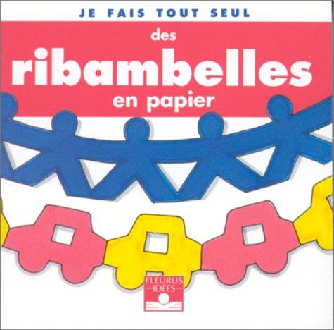 Ribambelles en papier par Isabelle Bochot