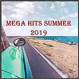 Mega Hits Summer 2019 [Explicit]