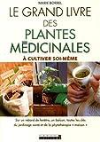 Le grand livre des plantes médicinales à cultiver soi-même : sur un rebord de fenêtre, un...