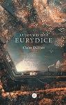 Aujourd'hui Eurydice par Dutrait