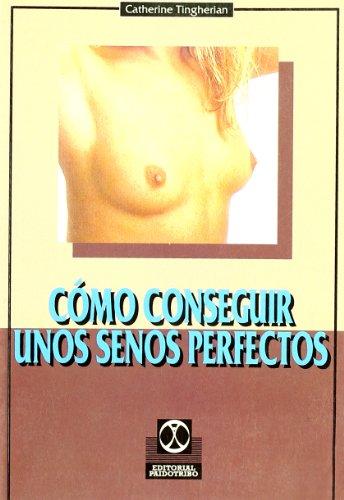 Como Conseguir Unos Senos Perfectos (Cuerpo Sano) por Caterine Tingherian, Catherine Tingherian