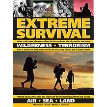 Extreme Survival: Wilderness-terrorism Air-sea-land