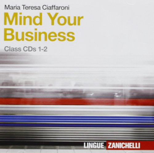 Mind your business. 2 CD Audio per la classe. Per le Scuole superiori