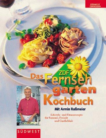 Das ZDF Fernsehgarten-Kochbuch