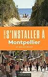 S'installer à Montpellier 2ed