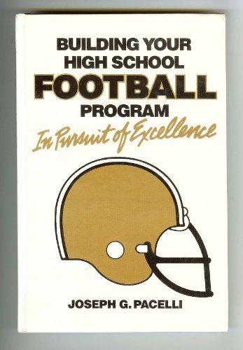Building Your High School Football Program: In Pursuit of Excellence by Joseph G. Pacelli (1987-08-02) par Joseph G. Pacelli