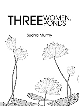 Three Women, Three Ponds- Sudha Murty books list