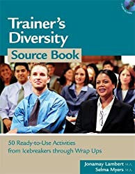 Trainer's Diversity Source Book. Book & CD-ROM (HR Source Book series) by Jonamay Lambert M.A. (2005-04-01)