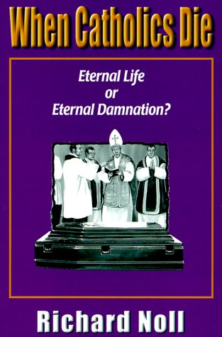 When Catholics Die: Eternal Life or Eternal Damnation?