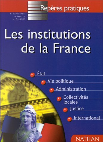 Les institutions de France : Mise à jour au 1er octobre 1998 par Bernard de Gunten, A Martin, Mauricette Niogret