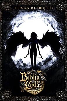 La Biblia de los Caídos. Tomo 1 del testamento de Nilia (Spanish Edition)