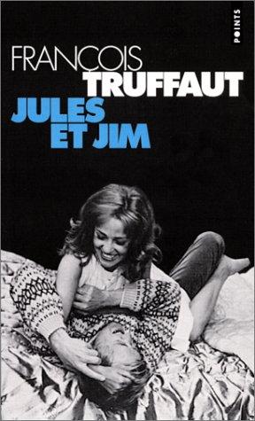 Jules et Jim par Francois Truffaut