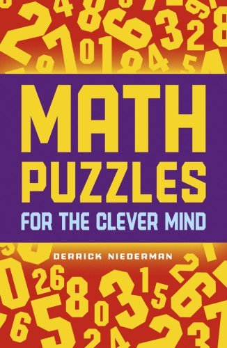 Math Puzzles for the Clever Mind by Derrick Niederman (2013-05-07)
