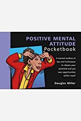 The Positive Mental Attitude Pocketbook (The Pocketbook) (The Pocketbook) Paperback