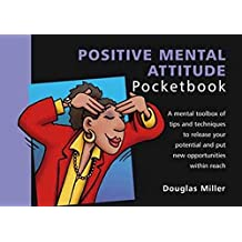 The Positive Mental Attitude Pocketbook (The Pocketbook) (The Pocketbook)