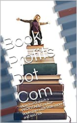 Book Profits Dot Com: How to establish a PROFITABLE online bookstore with little money and less risk (English Edition)