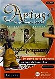 Artus et le grimoire secret: le grand jeu d'aventures au coeur du moyen-âge