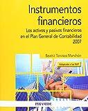 Instrumentos financieros: Los activos y pasivos financieros en el Plan General de Contabilidad 2007 (adaptado a las NIIF) (Economía Y Empresa)