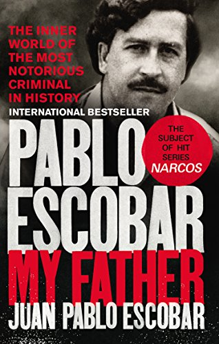 Pablo Escobar: My Father por Juan Pablo Escobar