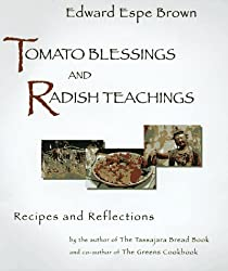 Tomato Blessings and Radish Teachings: Recipes and Reflections