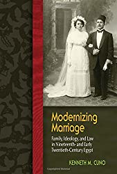 Modernizing Marriage: Family, Ideology, and Law in Nineteenth-and Early Twentieth-Century Egypt