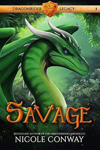Savage (Dragonrider Legacy Book 1)