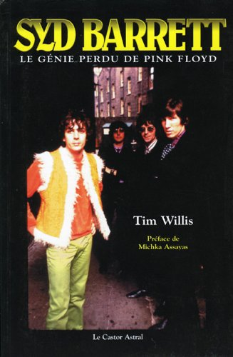 Syd Barrett - le génie perdu de Pink floyd par Tim Willis