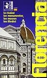 Florencia. La ciudad, los monumentos, los museos, los Medici. Ediz. illustrata