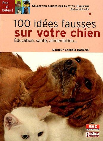 100 idées fausses sur votre chien