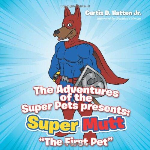 Super-pet-habitat (The Adventures of the Super Pets Presents: Super Mutt the First Pet)
