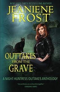 Outtakes From The Grave   by Jeaniene Frost par Jeaniene Frost
