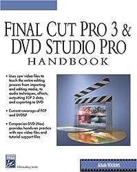 Final Cut Pro 3 and DVD Studio Pro Handbook with DVD (Digital Filmmaking Series)