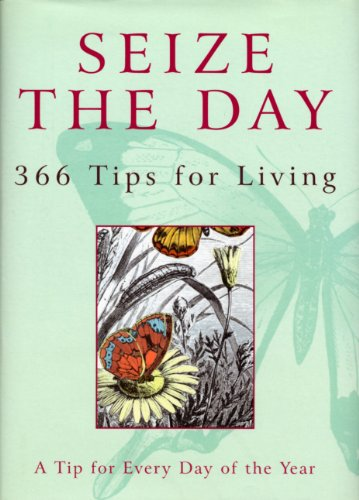 Seize The Day: 366 Tips for Living (English Edition) - Curtis Home-audio