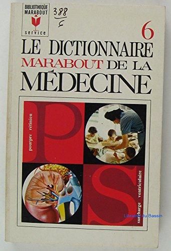 Le dictionnaire de la Médecine Tome 6. Pourpre rétinien à Surcharge ventriculaire