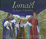 Ismaël : Le Berger de Bethléem