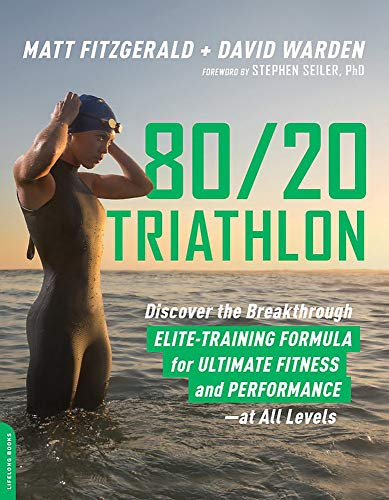 80/20 Triathlon: Discover the Breakthrough Elite-Training Formula for Ultimate Fitness and Performance at All Levels - 20 Einheiten