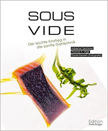Preisvergleich Produktbild Sous-Vide: Der leichte Einstieg in die sanfte Gartechnik