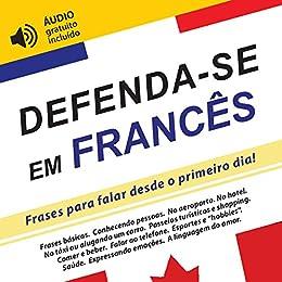 Defenda-se em Francês: Frases para falar desde o primeiro dia ...