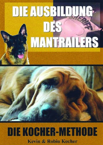 How to Train a Police Bloodhound and Scent Discriminating Patrol Dog (German Edition)