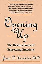 Opening Up: The Healing Power Of Expressing Emotions by James W. Pennebaker PhD. (1997-10-13)