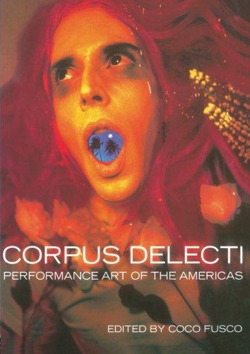 Corpus Delecti: Performance Art of the Americas