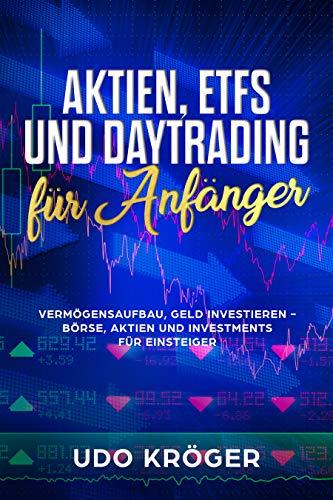 Aktien, ETFs und Daytrading für Anfänger Vermögensaufbau, Geld investieren Vermögensaufbau für Einsteiger