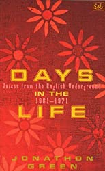 Days In The Life: Voices from the English Underground, 1961-71 by Jonathon Green (1998-04-02)