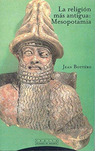 La religión más antigua: Mesopotamia (Pliegos de Oriente) por Jean Bottéro